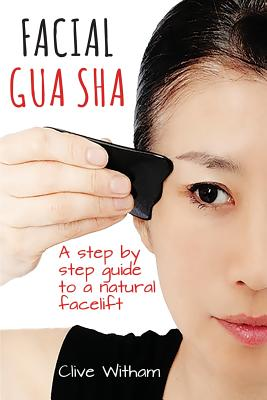 Facial Gua Sha: A Step-by-step Guide to a Natural Facelift Cover Image