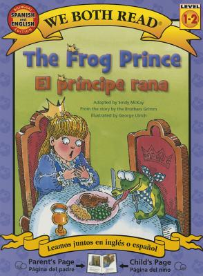 The Frog Prince-El Principe Rana (We Both Read - Level 1-2) Cover Image