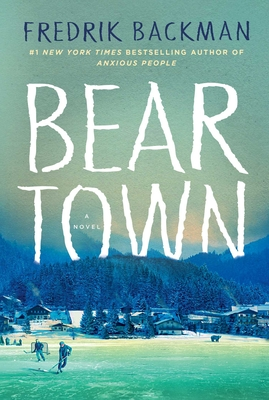 Beartown: A Novel Cover Image