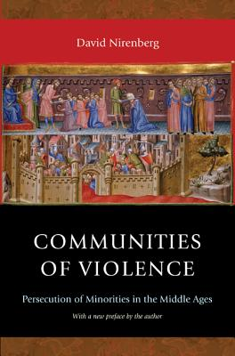 Communities of Violence: Persecution of Minorities in the Middle Ages - Updated Edition Cover Image