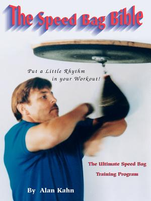 The Speed Bag Bible: The Ultimate Speed Bag Training Program Cover Image