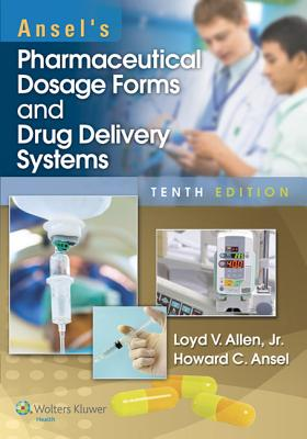 Ansel's Pharmaceutical Dosage Forms and Drug Delivery Systems Cover Image