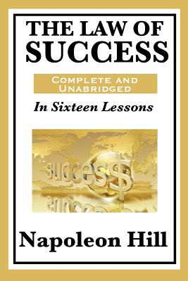 The Law of Success: In Sixteen Lessons: Complete and Unabridged Cover Image