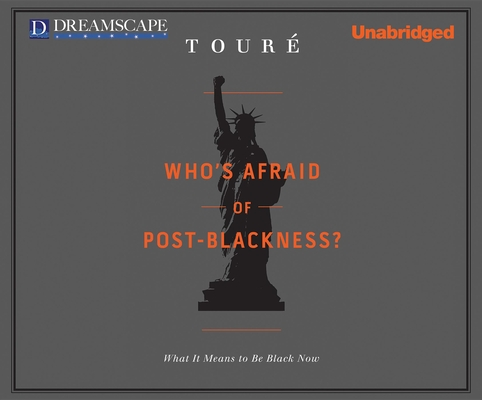 Who's Afraid of Post-Blackness?: What It Means to Be Black Now Cover Image