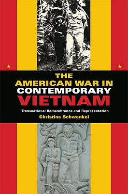 The American War in Contemporary Vietnam: Transnational Remembrance and Representation (Tracking Globalization) Cover Image