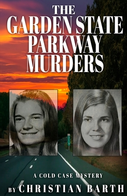 The Garden State Parkway Murders: A Cold Case Mystery Cover Image