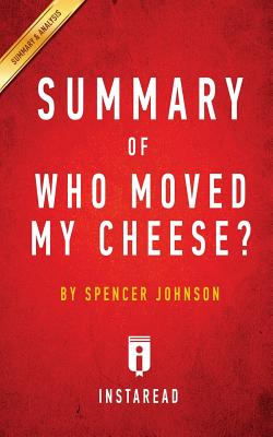 Summary of Who Moved My Cheese?: by Spencer Johnson and Kenneth Blanchard - Includes Analysis Cover Image