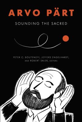 Arvo Pärt: Sounding the Sacred Cover Image