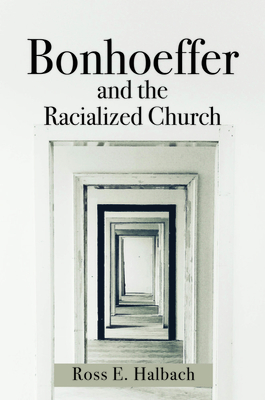 Bonhoeffer and the Racialized Church Cover Image