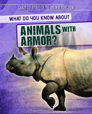 What Do You Know about Animals with Armor? Cover Image