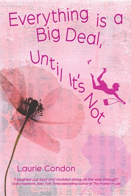 Cover for Everything is a Big Deal, Until It's Not