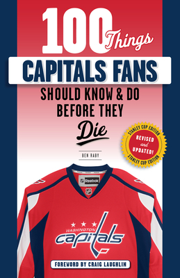 100 Things Capitals Fans Should Know & Do Before They Die: Stanley Cup Edition (100 Things...Fans Should Know) Cover Image