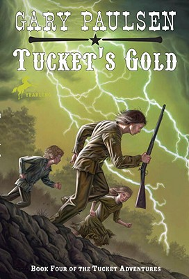 Tucket's Gold (The Francis Tucket Books #4) Cover Image