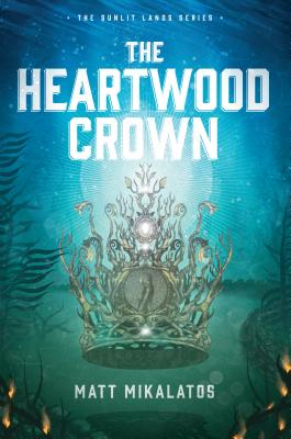 The Heartwood Crown (Sunlit Lands #2) cover
