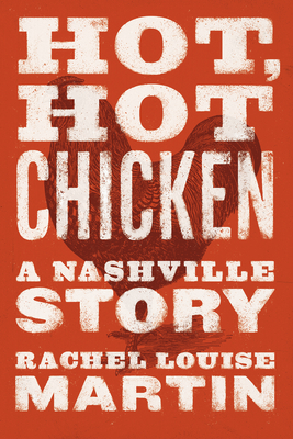 Hot, Hot Chicken: A Nashville Story Cover Image