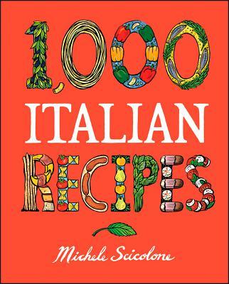 1,000 Italian Recipes (1,000 Recipes) Cover Image