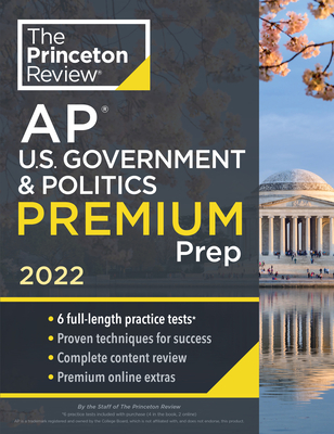 Princeton Review AP U.S. Government & Politics Premium Prep, 2022: 6 Practice Tests + Complete Content Review + Strategies & Techniques (College Test Preparation) Cover Image