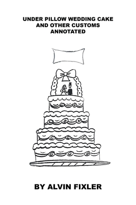 Under Pillow Wedding Cake and Other Customs: Annotated Cover Image