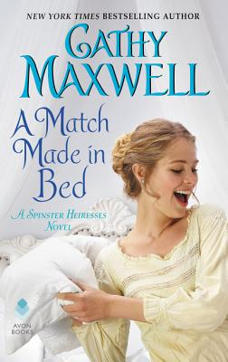 A Match Made in Bed: A Spinster Heiresses Novel (The Spinster Heiresses #2) Cover Image