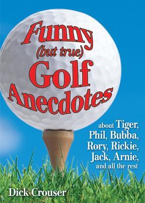 Funny (But True) Golf Anecdotes Cover