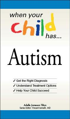 When Your Child Has . . . Autism Cover Image