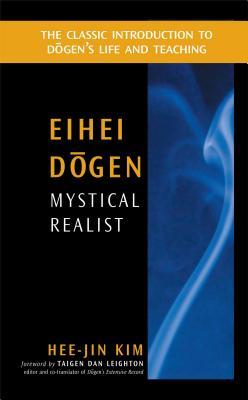 Eihei Dogen: Mystical Realist Cover Image