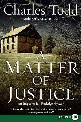 A Matter of Justice: An Inspector Ian Rutledge Mystery (Inspector Ian Rutledge Mysteries #11) Cover Image