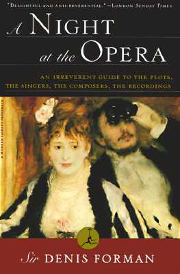 A Night at the Opera: An Irreverent Guide to The Plots, The Singers, The Composers, The Recordings Cover Image