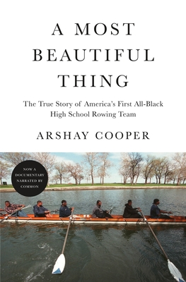 A Most Beautiful Thing: The True Story of America's First All-Black High School Rowing Team cover