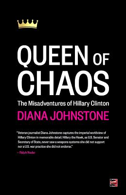 Queen of Chaos: The Misadventures of Hillary Clinton Cover Image