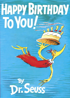 Happy Birthday to You! (Classic Seuss) Cover Image