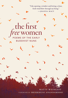 The First Free Women: Poems of the Early Buddhist Nuns Cover Image