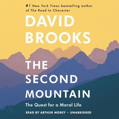 The Second Mountain: The Quest for a Moral Life Cover Image