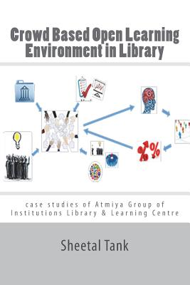 Crowd Based Open Learning Environment in Library: Case studies of Atmiya Group of Institutions Library & Learning Centre Cover Image