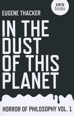 Cover for In the Dust of This Planet (Horror of Philosophy #1)