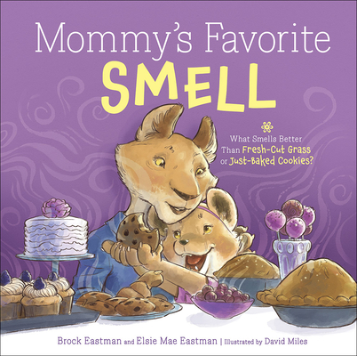 Mommy's Favorite Smell: What Smells Better Than Fresh-Cut Grass or Just-Baked Cookies? Cover Image