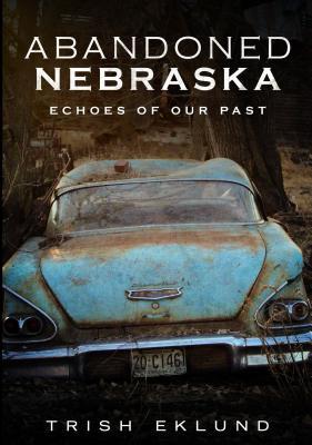 Abandoned Nebraska Cover Image