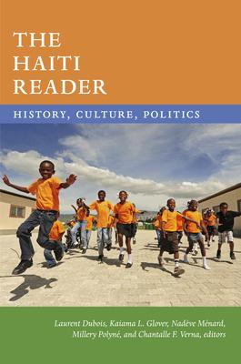 The Haiti Reader: History, Culture, Politics (Latin America Readers) Cover Image