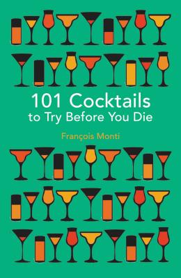 101 Cocktails to try before you die Cover Image