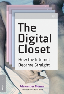 The Digital Closet: How the Internet Became Straight (Strong Ideas) Cover Image