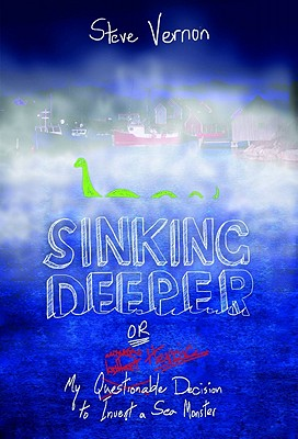 Sinking Deeper: Or My Questionable (Possibly Heroic) Decision to Invent a Sea Monster Cover Image