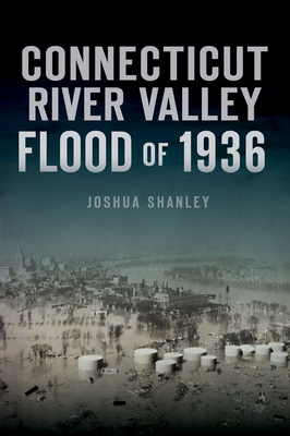 Connecticut River Valley Flood of 1936 (Disaster) Cover Image