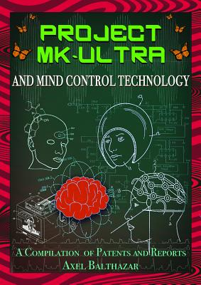 Project MK-Ultra and Mind Control Technology: A Compilation of Patents and Reports Cover Image