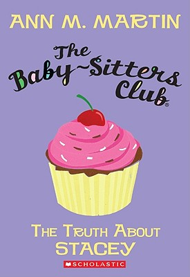 The Truth About Stacey (Baby-Sitters Club #3) (The Baby-Sitters Club #3) Cover Image