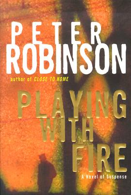 Playing with Fire: A Novel of Suspense (Inspector Banks Novels #14) Cover Image