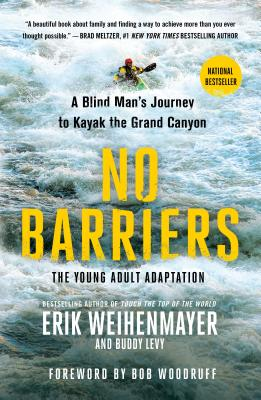 No Barriers (The Young Adult Adaptation): A Blind Man's Journey to Kayak the Grand Canyon Cover Image