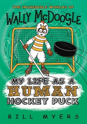 My Life as a Human Hockey Puck (Incredible Worlds of Wally McDoogle #7) Cover Image
