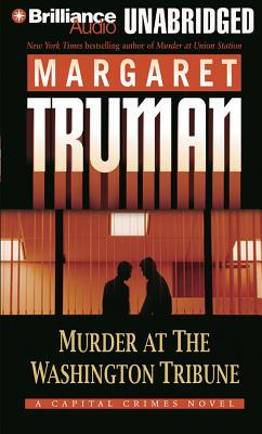Murder at the Washington Tribune (Capital Crimes (Unnumbered Audio)) Cover Image