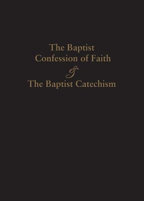 1689 Baptist Confession of Faith & the Baptist Catechism Cover Image