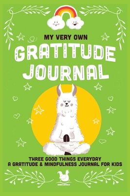 My Very Own Gratitude Journal: A Gratitude And Mindfulness Journal For Kids Cover Image